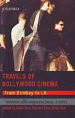 Travels of Bollywood cinema :  from Bombay to LA /