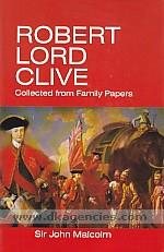 Robert, Lord Clive :  collected from the family papers /