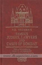 P.B. Vachha's famous judges, lawyers and cases of Bombay :  a judicial history of Bombay during the British period /