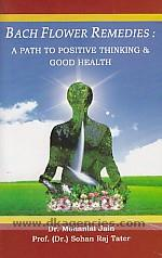 Bach flower remedies :  a path to positive thinking & good health /