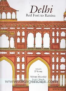 Delhi :  Red Fort to Raisina /
