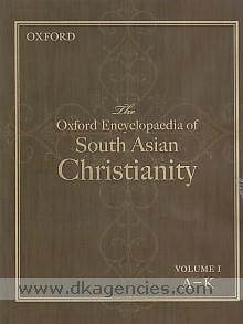 The Oxford encyclopaedia of South Asian Christianity /