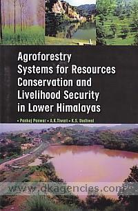 Agroforestry systems for resource conservation and livelihood security in lower Himalayas /