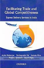 Facilitating trade and global competitiveness :  express delivery services in India /