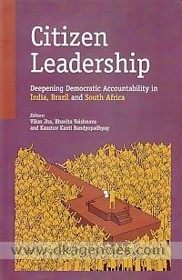 Citizen leadership :  deepening democratic accountability in India, Brazil and South Africa /