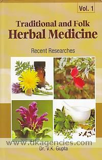 Traditional and folk herbal medicine :  recent researches /