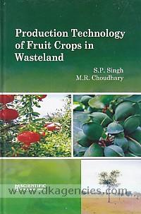 Production technology of fruit crops in wasteland /
