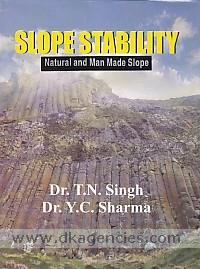 Slope stability :  natural and man made slope /