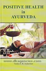 Positive health in ayurveda /