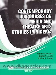Contemporary discourses on media and theatre arts studies in Nigeria /