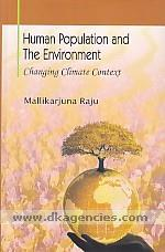 Human population and the environment :  changing climate context /