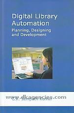 Digital library automation :  planning, designing and development /