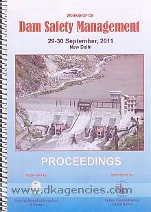 Workshop on Dam Safety Management, 29-30 September, 2011, New Delhi :  proceedings /