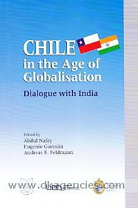 Chile in the age of globalisation :  dialogue with India /