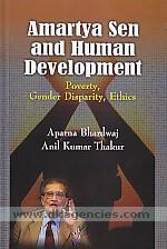 Amartya Sen and human development :  poverty, gender disparity, ethics /