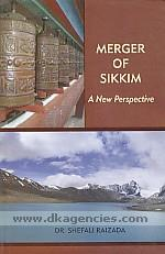Merger of Sikkim :  a new perspective /