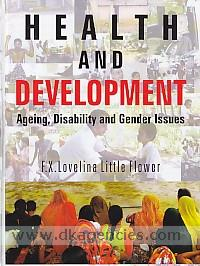 Health and development :  ageing, disability and gender issues /