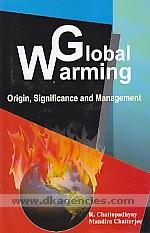 Global warming :  origin, significance and management /