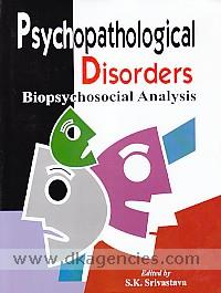 Psychopathological disorders :  biopsychosocial analysis /