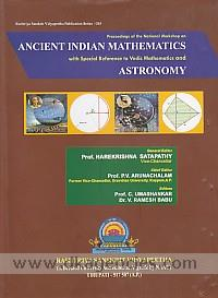 Proceedings of the National Workshop on Ancient Indian Mathematics with Special Reference to Vedic Mathematics and Astronomy /