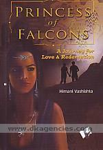 Princess of falcons :  a journey for love & redemption /