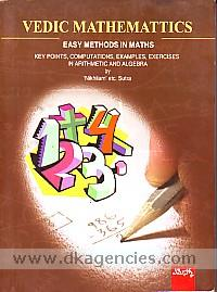Vedic mathematics :  easy methods in maths : key points, computations, examples, exercises in arithmatic [i.e. arithmetic] and algebra by 'nikhilam' etc. sutra /