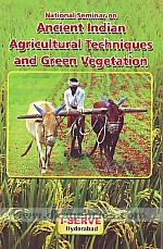 National Seminar on Ancient Indian Agricultural Techniques and Green Vegetation /