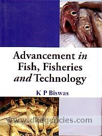 Advancement of fish, fisheries and technology /
