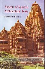 Aspects of Sanskrit architectural texts /