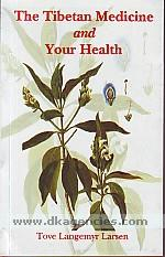 The Tibetan medicine and your health /