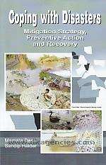 Coping with disasters :  mitigation strategy, preventive action and recovery /