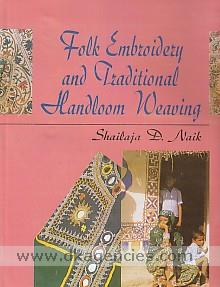 Folk embroidery and traditional handloom weaving /