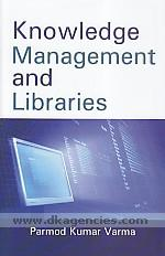 Knowledge management and libraries /