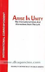 Arise in unity :  the international crisis and alternatives from the left.