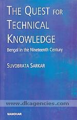 The quest for technical knowledge :  Bengal in the nineteenth century /