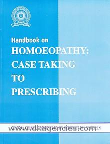Handbook on homoeopathy :  case taking to prescribing.