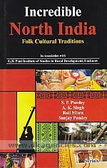 Incredible north India :  folk cultural traditions /