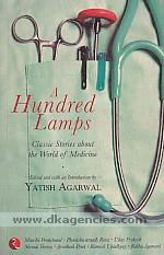 A hundred lamps :  [classic stories about the world of medicine] /