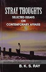 Stray thoughts :  selected essays on contemporary affairs /