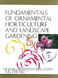 Fundamentals of ornamental horticulture and landscape gardening /