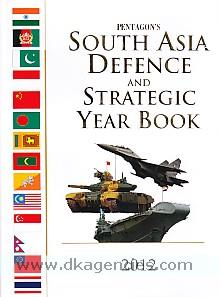 Pentagon's South Asia defence and strategic year book, 2012 /