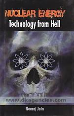 Nuclear energy :  technology from hell /