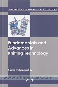 Fundamentals and advances in knitting technology /