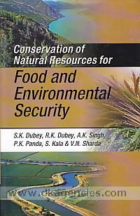 Conservation of natural resources for food and environmental security /