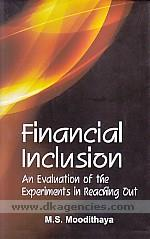 Financial inclusion :  an evaluation of the experiments in reaching out /