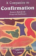 A companion to confirmation :  resource book for the clergy and facilitators /