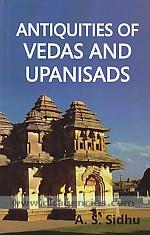 Antiquities of Vedas and Upanishads /