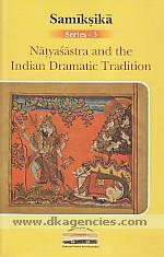 Natyasastra and the Indian dramatic tradition /