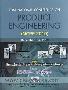 National Conference on Product Engineering (NCPE-2010), December 3-4, 2010 /