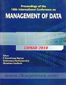 COMAD 2010 :  proceedings of the 16th International Conference on Management of Data, December 8-10, 2010, Visvesvaraya National Institute of Technology, Nagpur, India /